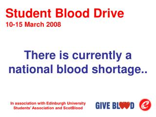 There is currently a national blood shortage..