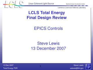 EPICS Controls Steve Lewis 13 December 2007