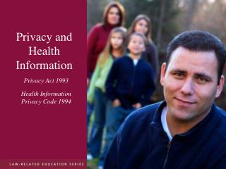 Privacy and  Health Information Privacy Act 1993 Health Information  Privacy Code 1994