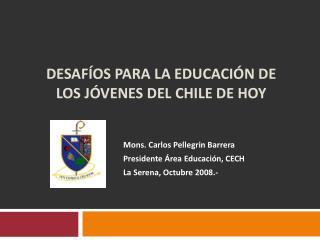 DESAFÍOS PARA LA EDUCACIÓN DE LOS JÓVENES DEL CHILE DE HOY