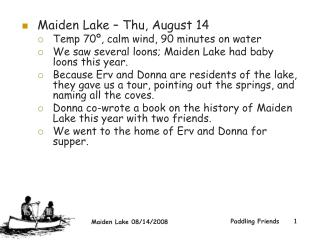 Maiden Lake – Thu, August 14  Temp 70º, calm wind, 90 minutes on water