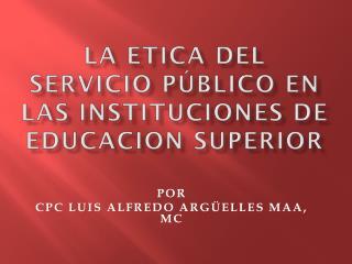 LA ETICA DEL SERVICIO PÚBLICO EN  LAS INSTITUCIONES DE EDUCACION SUPERIOR