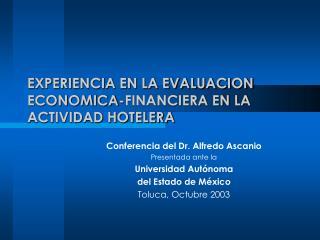 EXPERIENCIA EN LA EVALUACION ECONOMICA-FINANCIERA EN LA ACTIVIDAD HOTELERA
