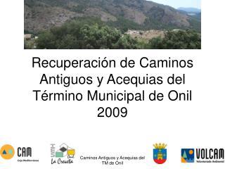 Recuperación de Caminos Antiguos y Acequias del Término Municipal de Onil 2009
