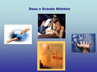 Deus o Grande Mistério
