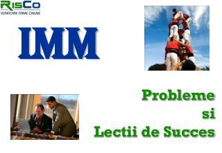 Probleme si Lectii de Succes