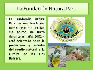 La Fundación Natura Parc