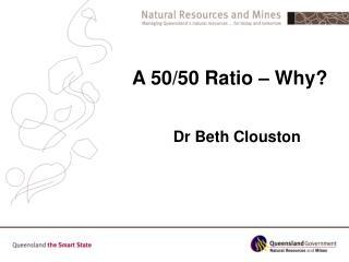 A 50/50 Ratio – Why?