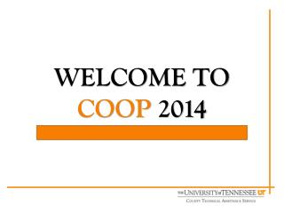 WELCOME TO  COOP  2014