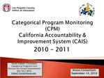 Categorical Program Monitoring  CPM California Accountability  Improvement System CAIS