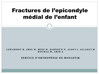 Fractures de l' epicondyle  médial de l'enfant