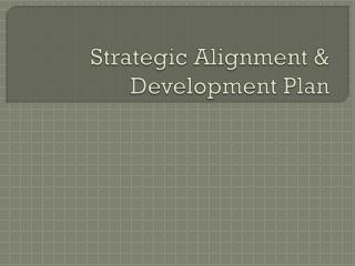Strategic Alignment & Development Plan