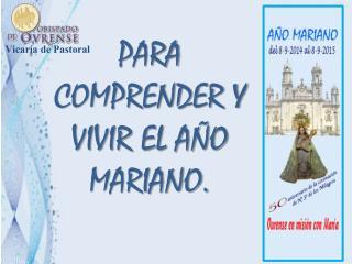 PARA COMPRENDER Y VIVIR EL AÑO MARIANO.