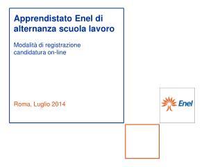 Apprendistato Enel di alternanza scuola lavoro    Modalità di registrazione   candidatura on-line