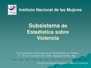 Subsistema  de Estadística sobre Violencia