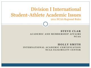Division I International  Student-Athlete Academic Issues 2011 NCAA Regional Rules