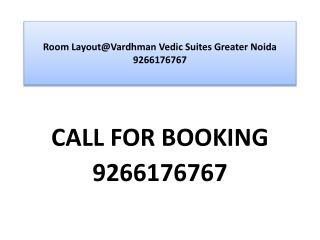 Room Layout@Vardhman Vedic Suites Greater Noida 9266176767