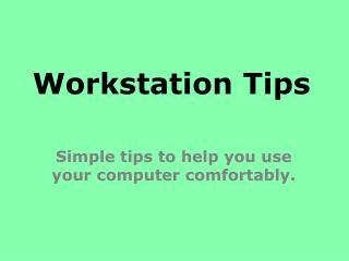 Workstation Tips