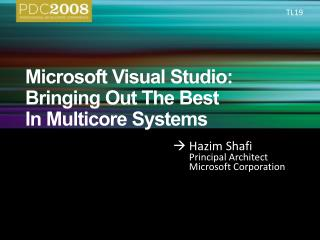 Microsoft Visual Studio: Bringing Out The Best  In Multicore Systems