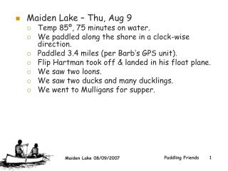 Maiden Lake – Thu, Aug 9  Temp 85º, 75 minutes on water.