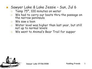 Sawyer Lake & Lake Jessie – Sun, Jul 6  Temp 75º, 100 minutes on water