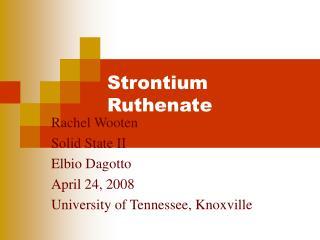 Strontium Ruthenate