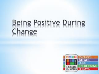 Being Positive During Change