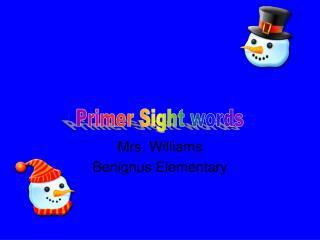 Mrs. Williams Benignus Elementary