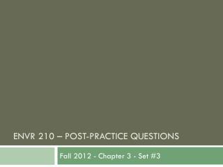 EnvR  210 �  pOST -practice questions