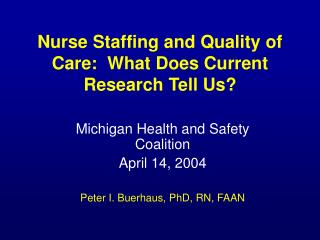 Nurse Staffing and Quality of Care:  What Does Current Research Tell Us