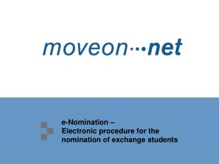 e-Nomination �  Electronic procedure for the nomination of exchange students