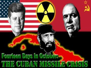 The Cuban Missile Crisis 1962