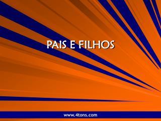 PAIS E FILHOS