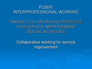 Collaborative working for service improvement