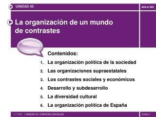 La organización de un mundo de contrastes