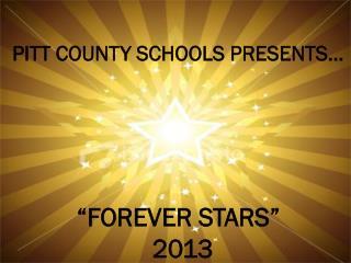PITT COUNTY SCHOOLS PRESENTS…
