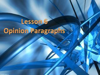Lesson 6 Opinion Paragraphs