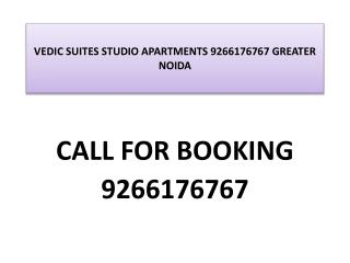 VEDIC SUITES STUDIO APARTMENTS 9266176767 GREATER NOIDA