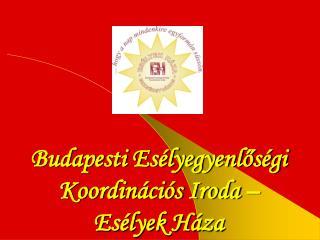 Budapesti Esélyegyenlőségi Koordinációs Iroda –  Esélyek Háza