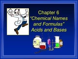 Chapter 6 �Chemical Names and Formulas� Acids and Bases