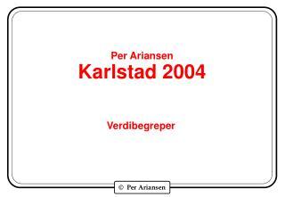 Per Ariansen Karlstad 2004