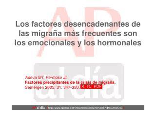 Los factores desencadenantes de las migraña más frecuentes son los emocionales y los hormonales