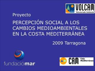 PERCEPCIÓN SOCIAL A LOS CAMBIOS MEDIOAMBIENTALES EN LA COSTA MEDITERRÁNEA