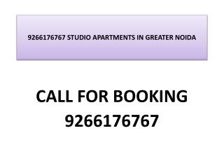 9266176767 STUDIO APARTMENTS IN GREATER NOIDA