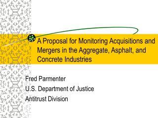 Fred Parmenter U.S. Department of Justice  Antitrust Division