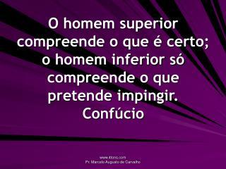 A autoridade manda crer, a razão demonstra-a. Armando Oscar Cavanha