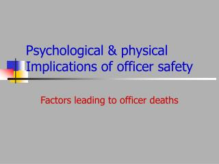 Psychological & physical Implications of officer safety