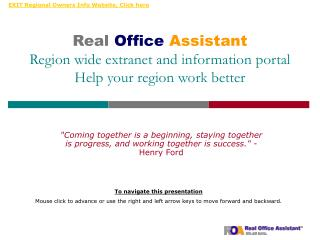 Real Office Assistant Region wide extranet and information portal Help your region work better