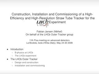 Introduction B-physics at LHCb The LHCb experiment The LHCb Outer Tracker Design and construction