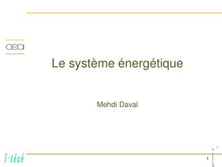 Le syst�me �nerg�tique Mehdi Daval